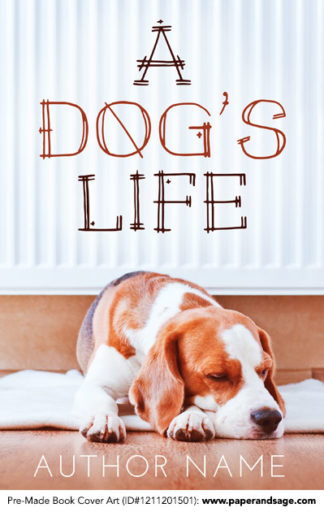 Pre-Made Book Cover ID#1211201501 (A Dog's Life)